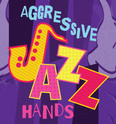 aggressive jazz hands